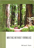 Writing Without Formulas, William Thelin, 1424073014