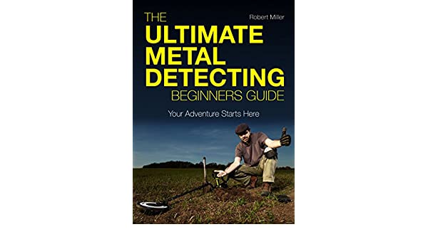 Download [pdf]|read books} metal detecting: a beginner's guide: to m….
