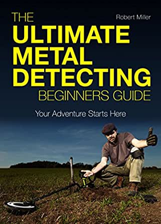 Metal detecting: a beginner's guide to mastering the greatest.