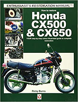 How to restore Honda CX500 & CX650: YOUR step-by-step colour