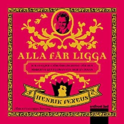 Alla får ligga [All of Which May Be]