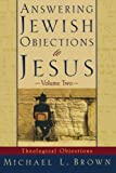 Answering Jewish Objections to Jesus: Theological Objections Vol. 2