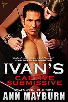 Ivan's Captive Submissive (Submissive's Wish Book 1) by [Mayburn, Ann]