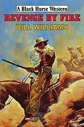 Revenge by Fire (Black Horse Western)