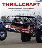 img - for Thrillcraft: The Environmental Consequences of Motorized Recreation book / textbook / text book