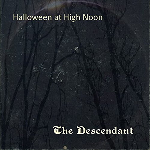 Halloween at High Noon: The Descendant]()
