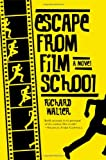 Escape from Film School, Richard Walter, 0312205376