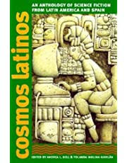 Cosmos Latinos: An Anthology of Science Fiction from Latin America and Spain