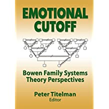 Emotional Cutoff: Bowen Family Systems Theory Perspectives
