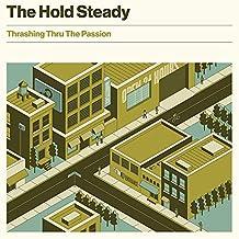 The Hold Steady - 'Thrashing Thru The Passion'