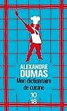 Mon dictionnaire de cuisine par Dumas