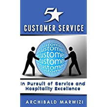 5-Star Customer Service: In Pursuit of Service and Hospitality Excellence