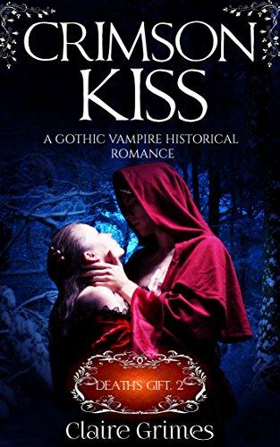 Crimson Kisses (Crimson Kiss: A Gothic Vampire Historical Romance: Fated Lovers (Death's Gift Book 2))