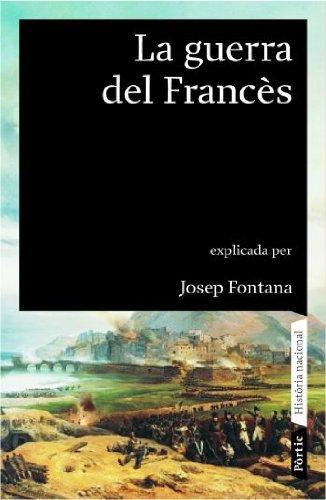 La guerra del Francès 1808-1814 (Història nacional): Amazon.es: Fontana, Josep: Libros