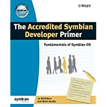 The Accredited Symbian Developer Primer: Fundamentals of Symbian OS by Jo Stichbury (2006-12-14)