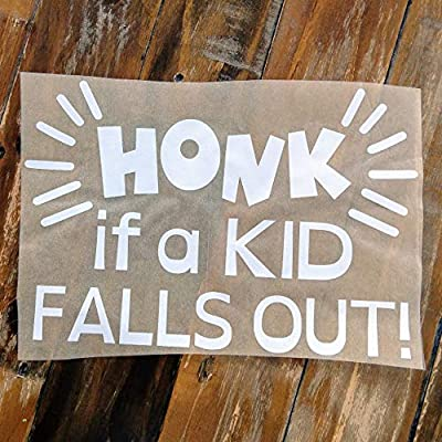 Honk if a Kid Falls Out Car Decal - Funny Vinyl Sticker for Mom or Dad - 6