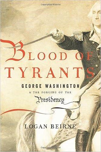 Amazon.com: Blood of Tyrants: George Washington & the Forging of ...