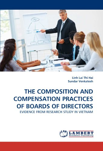 THE COMPOSITION AND COMPENSATION PRACTICES OF BOARDS OF DIRECTORS: EVIDENCE FROM RESEARCH STUDY IN VIETNAM by Linh Lai Thi Hai