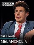 Chris Lowell: Melancholia