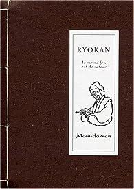 Ryokan-le moine fou est de retour par Ryōkan Taigu