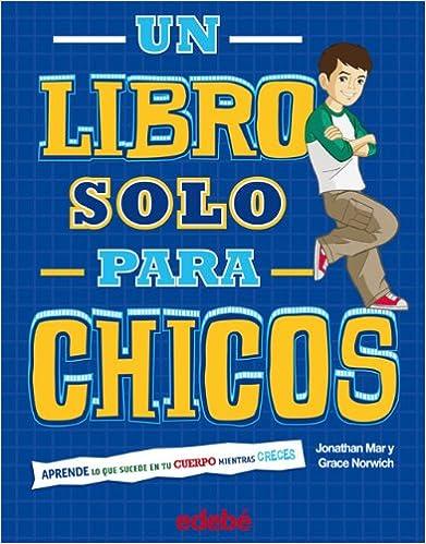 Un Libro Sólo Para Chicos Spanish Edition Jonathan Mar Y Grace Norwich Nacionalidad Americanos Laura Fernández Nogales 9788468301754 Books