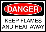 Keep Flames And The Heat Away Danger OSHA / ANSI LABEL DECAL STICKER Sticks to Any Surface 10x7