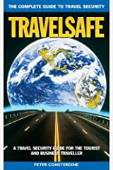 Travel Safe - The Complete Guide to Travel Security