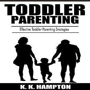 Toddler Parenting: Effective Toddler Parenting Strategies Audiobook