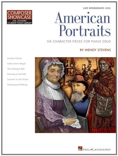 American Portraits: Six Character Pieces for Late Intermediate Piano Solo (Educational Piano Library) (Student Piano Library) (Solo Portrait)