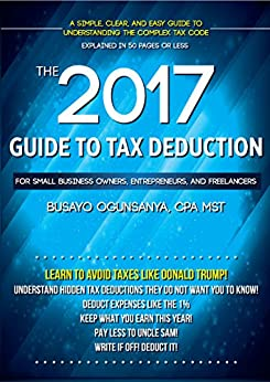The 2017 Guide To Tax Deduction For Small Business