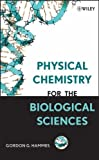 img - for Physical Chemistry for the Biological Sciences by Gordon G. Hammes (2007-04-10) book / textbook / text book