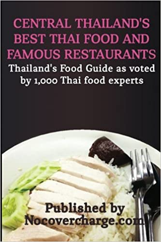 Central thailands best thai food and famous restaurants central thailands best thai food and famous restaurants thailands food guide as voted by 1 000 thai food experts volume 2 balthazar moreno forumfinder Images