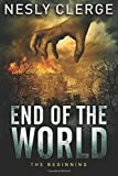 End of The World: The Beginning (Volume 1)