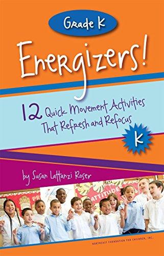 Grade K Energizers! 12 Quick Movement Activities That Refresh and Refocus (Responsive Classroom Energizers Book 7)