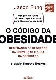 capa de O código da obesidade: decifrando os segredos da prevenção e cura da obesidade