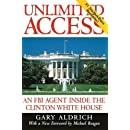 Unlimited Access : An FBI Agent Inside the Clinton White House