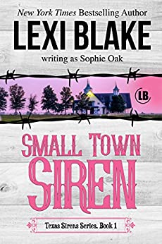 Small Town Siren (Texas Sirens Book 1) by [Blake, Lexi, Oak, Sophie]