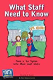 What Staff Need to Know, Youth Communication, 1933939907
