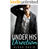 Under His Direction (Under His, Book Nine) (An Alpha Billionaire Romance) (The Under His Series 9)