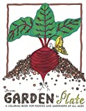img - for From Garden to Plate: A coloring book for foodies and gardeners of all ages (Volume 1) book / textbook / text book