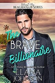 The Brave Billionaire (Clean Billionaire Beach Club Romance Book 11)