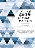 img - for Faith That Matters: 365 Devotions from Classic Christian Leaders book / textbook / text book