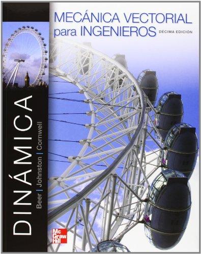 Descargar Libro Mecánica Vectorial Para Ingenieros. Dinámica - 10ª Edición Ferdinand Beer