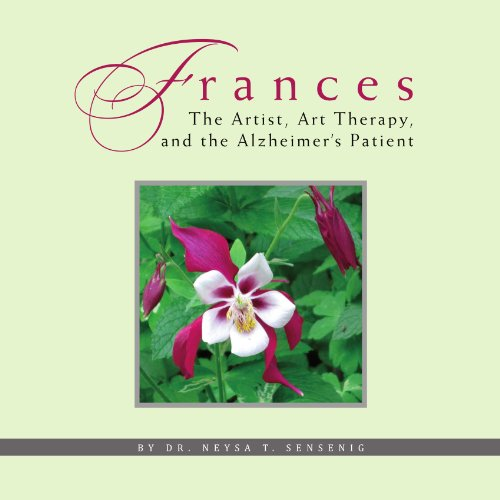 FRANCES: THE ARTIST, ART THERAPY, AND ALZHEIMER'S PATIENT
