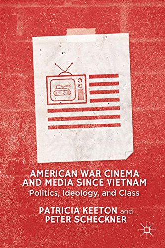 American War Cinema and Media since Vietnam: Politics, Ideology, and Class by Palgrave Macmillan