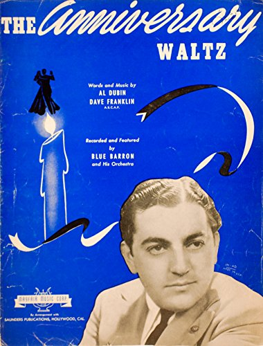 Mayfair Music (1941 - Mayfair Music Corp - Sheet Music - The Anniversary Waltz - Written by Al Dubin & Dave Franklin - Recorded by Blue Barron & Orchestra - OOP - Good Condition - Rare - Collectible)