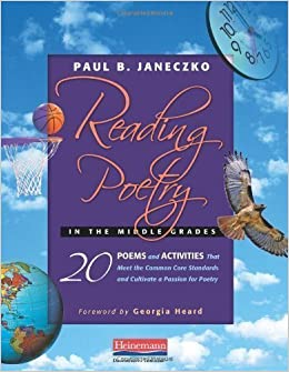 Amazon.com: Reading Poetry in the Middle Grades: 20 Poems and Activities That Meet the Common Core Standards and Cultivate a Passion for Poetry 1st (first) ...