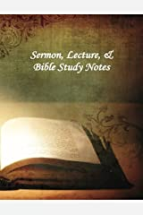 Sermon, Lecture, & Bible Study Notes by Victoria Sheffield (2015-11-21) Unknown Binding