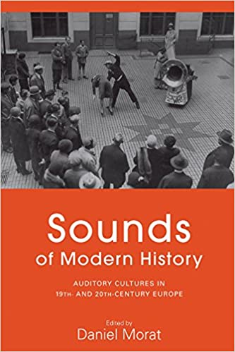 Amazon sounds of modern history auditory cultures in 19th sounds of modern history auditory cultures in 19th and 20th century europe 1st edition fandeluxe Choice Image