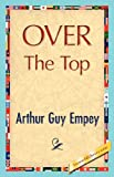 Over the Top, Arthur Guy Empey, 1421847973